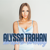 """Alyssa Trahan Releases """"We Used To Be Happy"""" Off Forthcoming Album Baby Blues & Stilettos"""