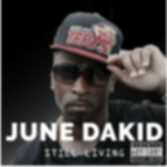 "June Dakid the flagship artist new project ""Still Living"" available now on Itunes"
