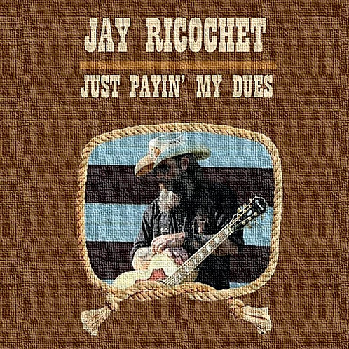Jay Ricochet - Just Payin' My Dues EP