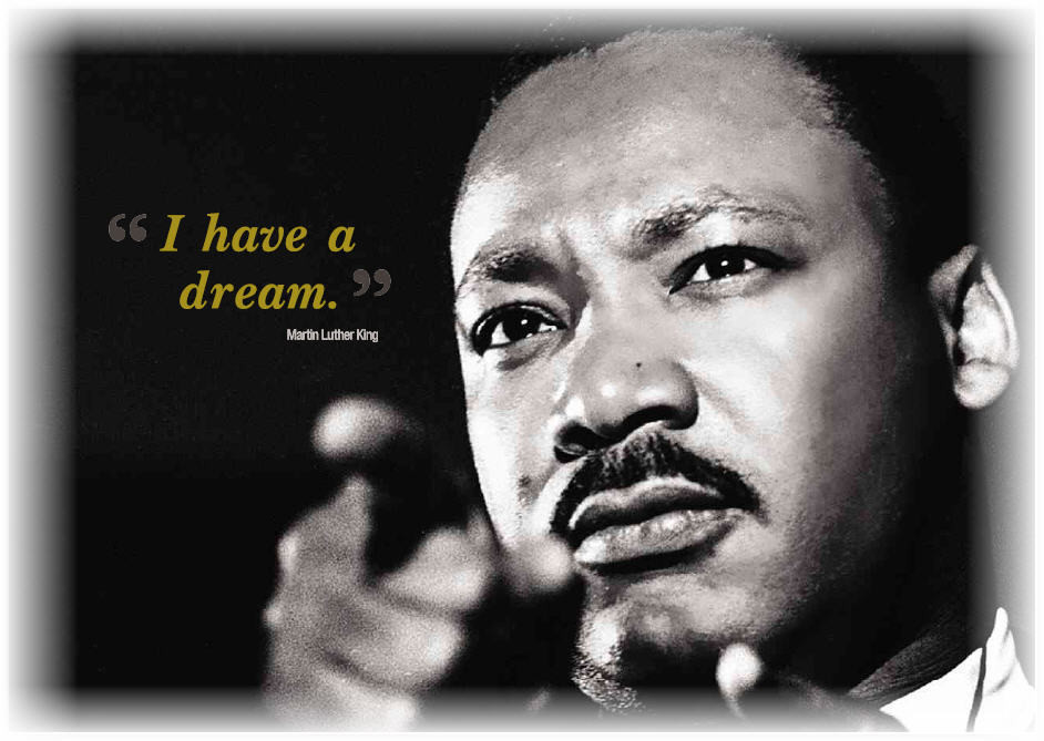 "Martin Luther King Jr. ""I have a dream."""