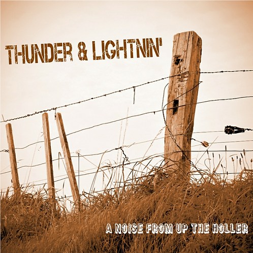 Thunder & Lightnin': A Noise from Up the Holler