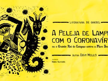 A PELEJA DE LAMPIÃO COM O CORONAVÍRUS É ESCRITA POR CORDELISTA DO DF