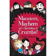 Monsters, Mayhem and a Sprinkling of Crumbs