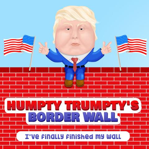 Humpty Trumpty's Border Wall