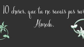⇝ 10 choses que tu ne savais pas sur Almeda.