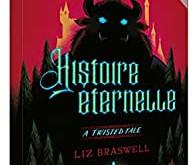 J'ai lu... Histoire éternelle : Et si la mère de Belle avait maudit la Bête ?