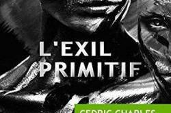 J'ai lu L'exil primitif de Cédric Charles Antoine.