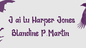 J'ai lu ... Harper Jones. De Blandine P.Martin