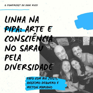 Linha na Pipa #4 traz bate-papo sobre arte, consciência e diversidade