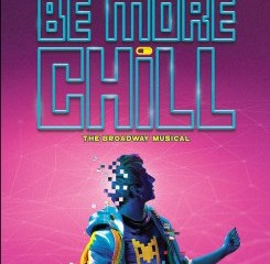 BE MORE CHILL - Lyceum Theatre