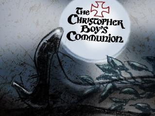 THE CHRISTOPHER BOY'S COMMUNION - Great Barrington Public Theatre