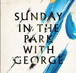 SUPERLATIVE SONDHEIM: SUNDAY IN THE PARK WITH GEORGE (Hudson Theatre)
