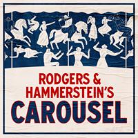 RODGERS & HAMMESTEIN'S CAROUSEL