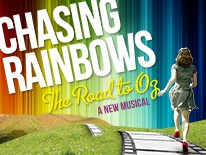 CHASING RAINBOWS: THE ROAD TO OZ - Goodspeed Opera House