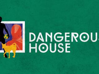 DANGEROUS HOUSE – Williamstown Theatre Festival