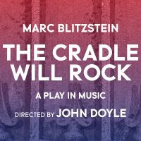 THE CRADLE WILL ROCK - Classic Stage Company