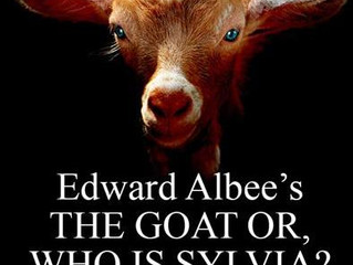 EDWARD ALBEE'S THE GOAT OR, WHO IS SYLVIA?