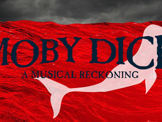 MOBY DICK: A MUSICAL RECKONING - A.R.T., Cambridge, MA