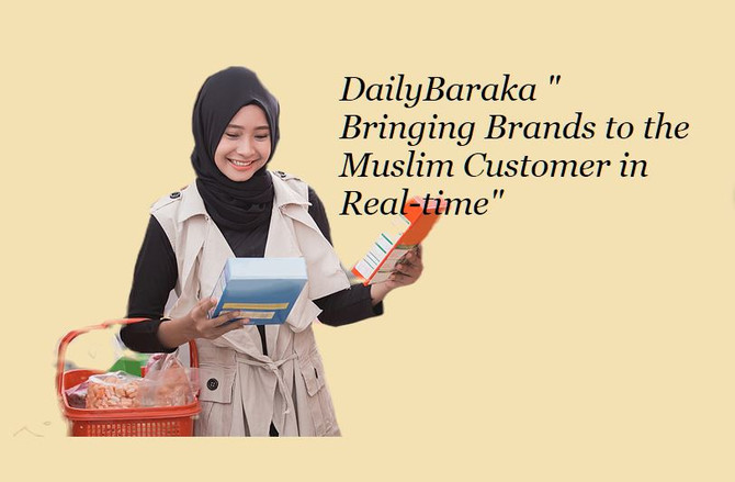 """DailyBaraka """" Connecting Brands and the Muslim Consumer in Real-time """""""