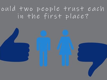 When Trust needs rebuilding