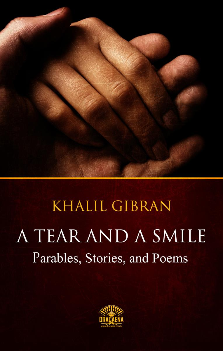 A Tear And A Smile - Khalil Gibran