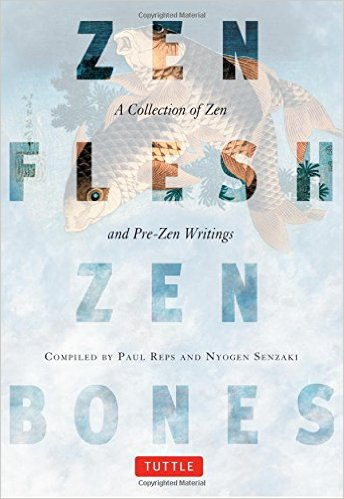 Zen Flesh Zen Bones A Collection of Zen and Pre-Zen writings