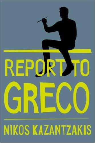 Report_To_Greco_–_Nikos_Kazantzakis