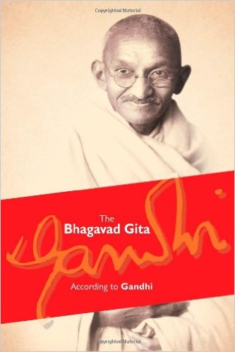 The Bhagavad Gita According to Gandhi - M.K. Gandhi