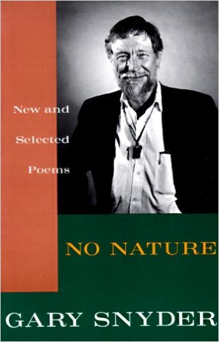 No Nature New and Selected Poems Gary Snyder