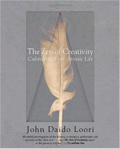 Zen_&_Creativity_and_Cultivating_Your_Artistic_Life_–_John_Daido_Loori