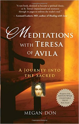 Meditations_with_Teresa_of_Avila,_A_Journey_Into_The_Sacred_–_Megan_Don
