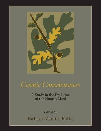 Cosmic Consciousness - Richard Maurice Bucke