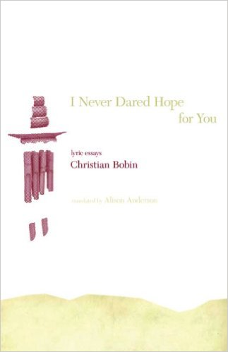 I_Never_Dared_Hope_for_You_–_Christian_Bobin