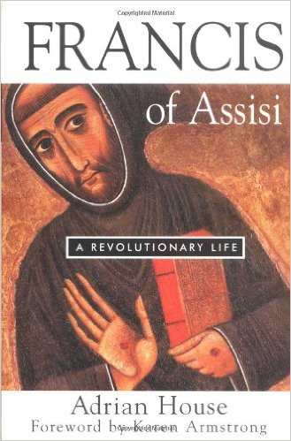 Francis_of_Assisi_A_Revolutionary_Life_–_Adrian_House_and_Karen_Armstrong