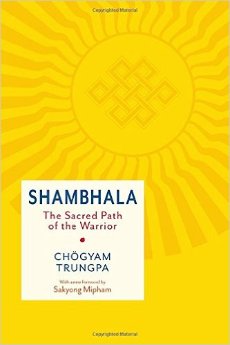 Shambhala The Sacred Path of the Warrior - Chogyam Trungpa