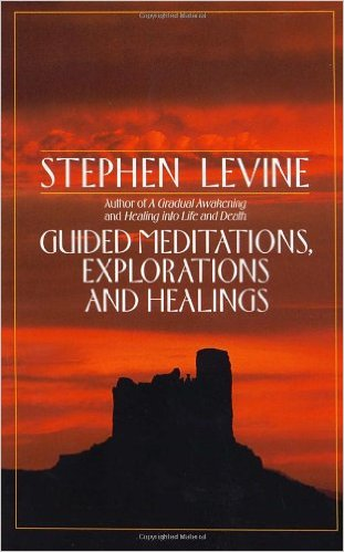 Guided Meditations, Explorations and Healings - Stephen Levine