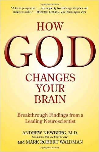 How_God_Changes_Your_Brain_–_Andrew_Newberg,_M.D._and_Mark_Robert_Waldman