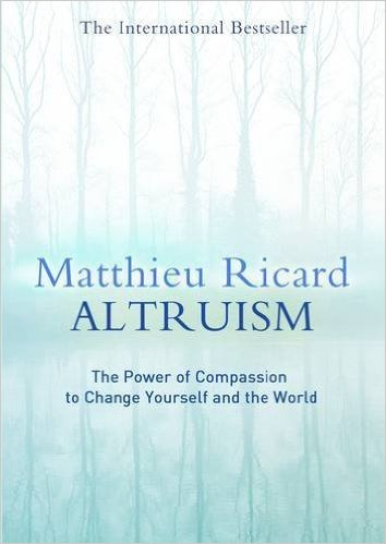 Altruism The Power of Compassion to Change Yourself and the World - Matthieu Ricard