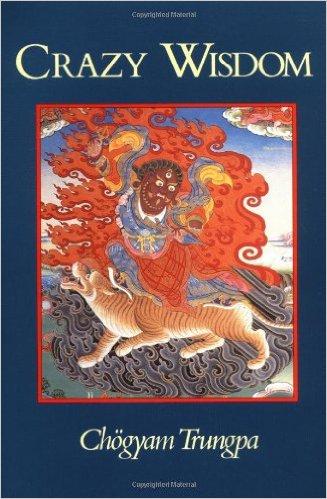Crazy Wisdom - Chogyam Trungpa