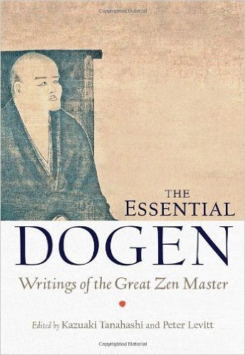 The Essential Dogen Writing of the Great Zen Master