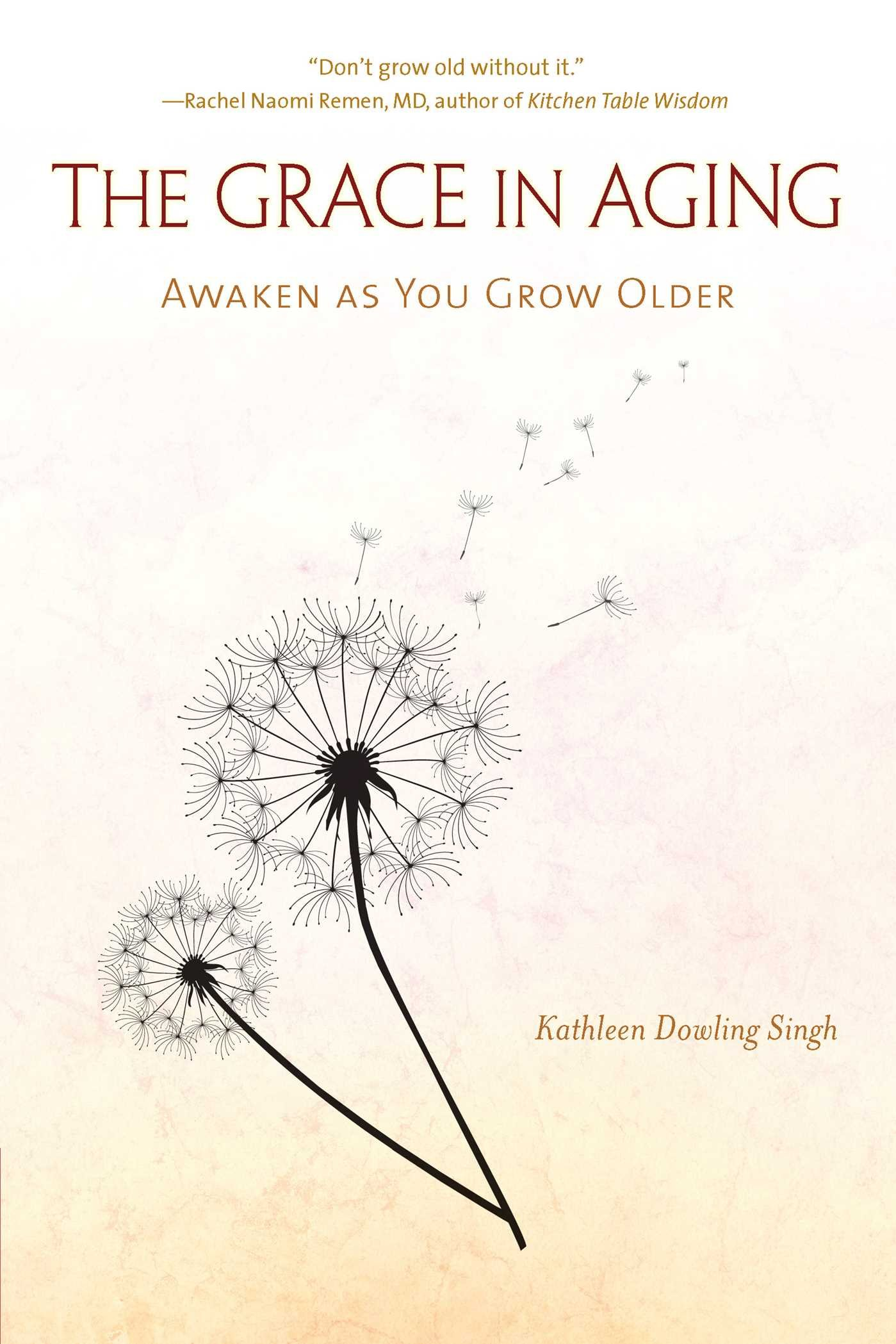 Grace in Aging - Kathrine Dowling Singh