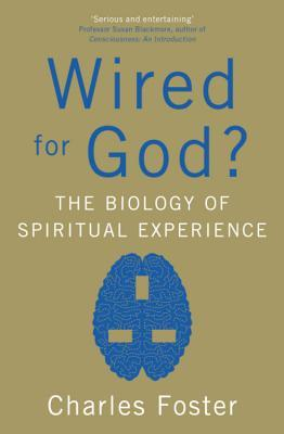 Wired for God - Charles Foster