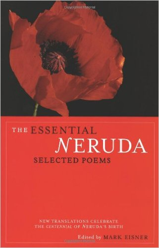 The Essential Neruda Selected Poems - Pablo Neruda