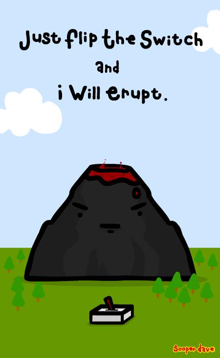 i will erupt