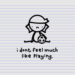 i dont feel like much like playing