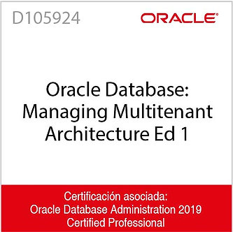 D105924 | Oracle Database: Managing Multitenant Architecture Ed 1