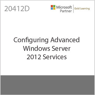 20412D   Configuring Advanced Windows Server 2012 Services