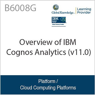 B6008G | Overview of IBM Cognos Analytics (v11.0)