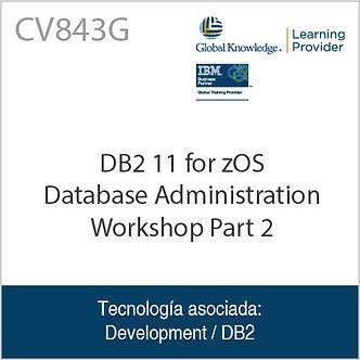 CV843G | DB2 11 for zOS Database Administration Workshop Part 2