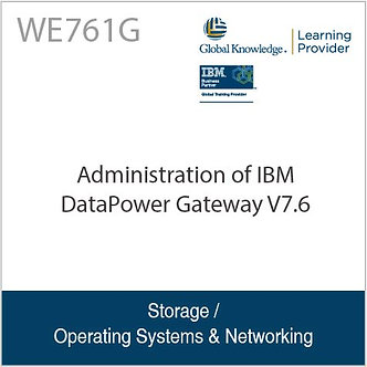 WE761G   Administration of IBM DataPower Gateway V7.6